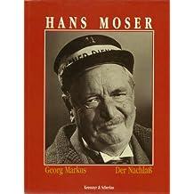 Hans Moser, Der Nachlaß