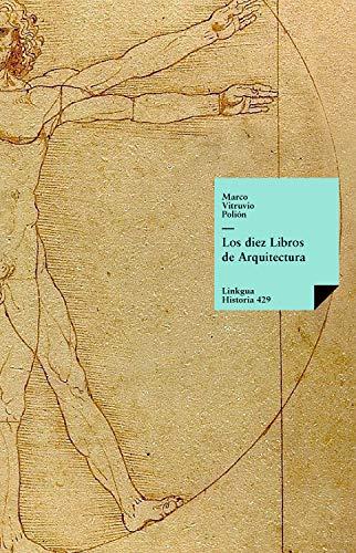 Los diez libros de arquitectura (Historia-Arquitectura nº 429 ...