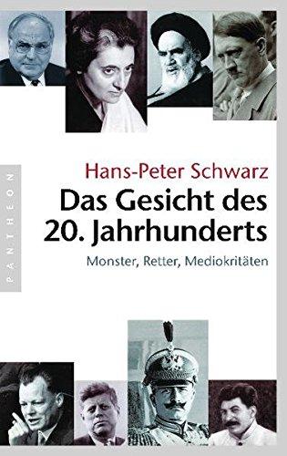 Das Gesicht des 20. Jahrhunderts: Monster, Retter, Mediokritäten