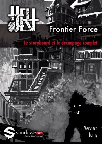 Hell West - Frontier Force: Le storyboard et le découpage complet