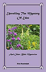Unveiling The Mystery Of Eden: And Other Bible Mysteries (English Edition)