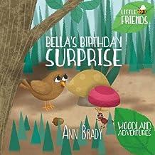 Bella's Birthday Surprise (Little Friends: Woodland Adventures)