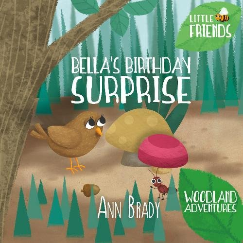 Book cover image for Bella's Birthday Surprise (Little Friends: Woodland Adventures)
