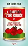 L'Empire de l'or rouge: Enquête mondiale sur la tomate d'industrie...