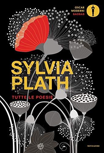 Tutte le poesie. Testo inglese a fronte di Sylvia Plath,A. Ravano