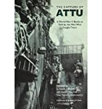 The Capture of Attu: A World War II Battle as Told by the Men Who Fought There (Paperback) - Common