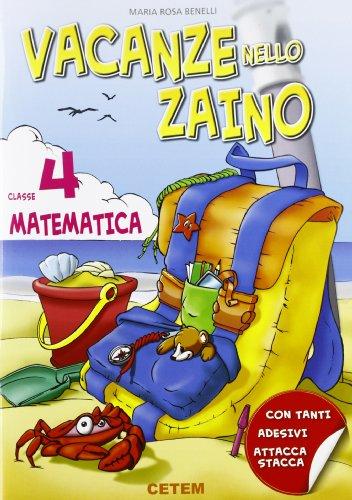 Vacanze nello zaino. Matematica. Per la Scuola elementare: 4
