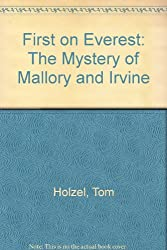 First on Everest: The Mystery of Mallory and Irvine