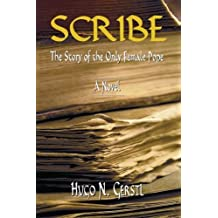 Scribe - The Story of the Only Female Pope by Hugo N. Gerstl (2012-10-25)