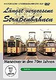 Längst vergessene Straßenbahnen - Hannover in den 70er Jahren [Alemania] [DVD]