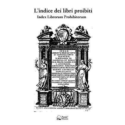 L'indice Dei Libri Proibiti. Index Librorum Prohibitorum