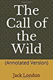 The Call of the Wild: (Annotated Version)