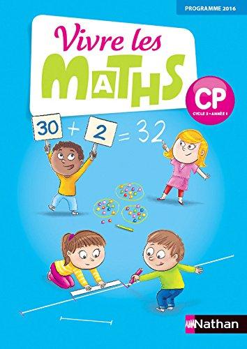 Vivre les maths CP, Cycle 2 Année 1 - Fichier de l'élève - Edition 2016 par Jacqueline Jardy