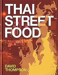Thai Street Food by David Thompson (2013-06-10)