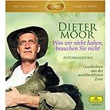 Dieter Moor: Was wir nicht haben, brauchen sie nicht