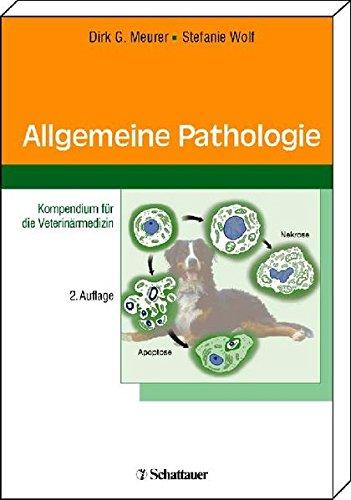 Allgemeine Pathologie: Kompendium für die Veterinärmedizin