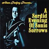 Adam Parfrey Presents: a Sordid Evening of Sonic Sorrows