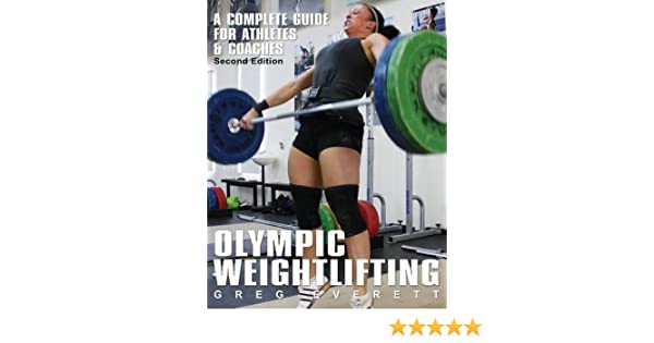 924a2efbbdbbda Olympic Weightlifting  A Complete Guide for Athletes   Coaches  Amazon.de   Greg Everett  Fremdsprachige Bücher
