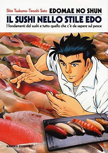 Edomae no shun. Il sushi nello stile Edo. I fondamenti del sushi e tutto quello che c'è da sapere sul pesce