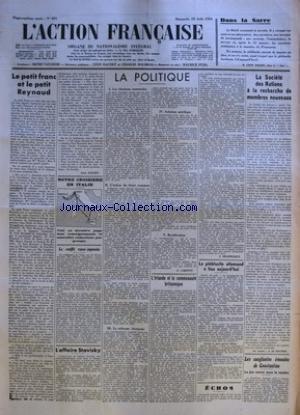 ACTION FRANCAISE (L') [No 231] du 19/08/1934 - DANS LA SARRE PAR LEON BAILBY - LE PETIT FRANC ET LE PETIT REYNAUD PAR LEON DAUDET - NOTRE CROISIERE EN ITALIE - LE CONFLIT RUSSO-JAPONAIS - L'AFFAIRE STAVISKY - LA POLITIQUE - LES ELECTIONS CANTONALES - L'ACTION DU FRONT COMMUN - LA REFORME ELECTORALE - SOLUTION MIRIFIQUE - RECTIFICATION PAR G. LARPENT - L'IRLANDE ET LA COMMUNAUTE BRITANNIQUE PAR J. DELEBECQUE - LE PLEBISCITE ALLEMAND A LIEU AUJOURD'HUI - LA SOCIETE DES NATIONS A LA RECHERCHE DE M par Collectif