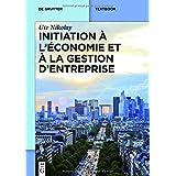 Initiation à l'économie et à la gestion d'entreprise (De Gruyter Textbook)
