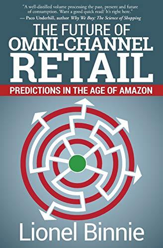 The Future of Omni-Channel Retail: Predictions in the Age of Amazon por Lionel Binnie