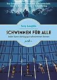 Image of Schwimmen für alle: Das Geheimnis einer effizienten Schwimmtechnik: Kraul - Brust - Rücken - Schmetterling