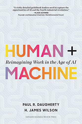 Human + Machine: Reimagining Work in the Age of AI (English Edition)