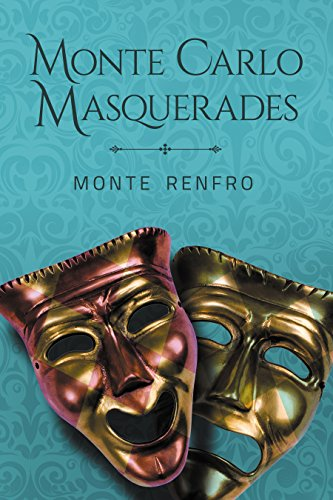 Monte Carlo Masquerades: A Novel: by Monte Renfro (English Edition)
