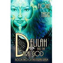 Delilah and the Dark God: The Eternal Realm Book 2