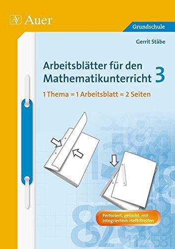 Arbeitsblätter für den Mathematikunterricht 3 (Arbeitsblätter Mathematik Grundschule)