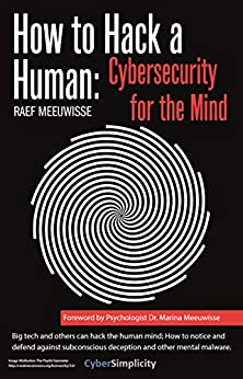 How to Hack a Human: Cybersecurity for the Mind by [Meeuwisse, Raef]