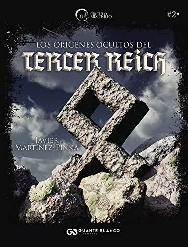 Los orígenes ocultos del Tercer Reich (El círculo del misterio) por Javier Martínez-Pinna