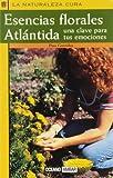 Best Naturaleza de los aceites esenciales - Esencias florales Atlántida: Terapias de sanación con la Review