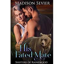 His Fated Mate (Shifters of Rainewood Book 1)