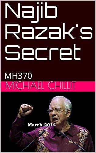 najib-razaks-secret-mh370-the-tweetsville-chronicles-book-32014-english-edition