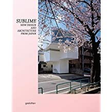 Sublime: New Design and Architecture from Japan