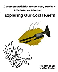 Classroom Activities for the Busy Teacher: WeDo and Animal Sets : Our Coral Reefs by Dr Damien Kee (2011-02-01)