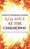 A Glance at the Unknown: Sometimes Answers to Life Come from Unusual Sources