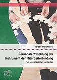 Personalentwicklung als Instrument der Mitarbeiterbindung: Fluktuationskosten vermeiden