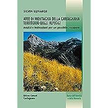 Aree di montagna della Garfagnana territorio degli alpeggi: Analisi e indicazioni per un possibile recupero (Banca dell'Identità e della Memoria Vol. 31)