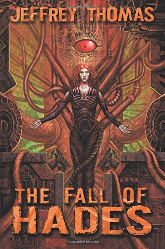 The Fall of Hades by Jeffrey Thomas (2016-06-02)
