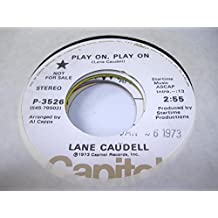 LANE CAUDELL 45 RPM Play On, Play On / And Then We Danced