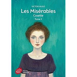 Les misérables - Tome 2 - Cosette - Texte Abrégé