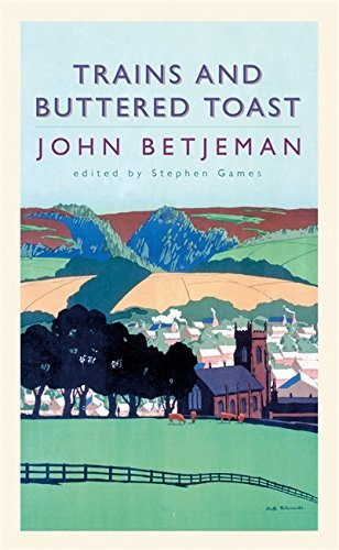 Trains and Buttered Toast: Selected Radio Talks by John Betjeman (14-Jun-2007) Paperback