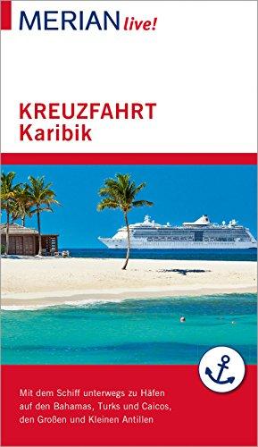 MERIAN live! Reiseführer Kreuzfahrt Karibik: Mit Kartenatlas