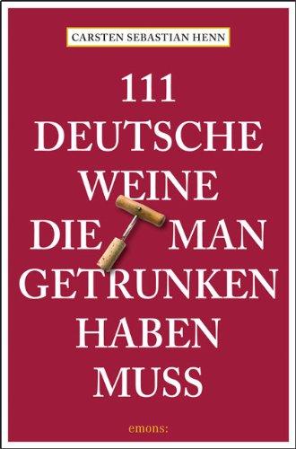 Preisvergleich Produktbild 111 Deutsche Weine, die man getrunken haben muss