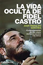 La vida oculta de Fidel Castro: El exguardaespaldas del líder cubano desvela sus secretos más íntimos