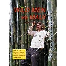 Wild Men vs Maui by Old Machete Marko