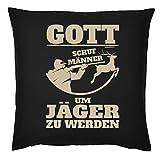 Tini - Shirts Jäger/Jägerinnen Deko-Kissen - Sprüche Geschenk-Kissen Jagdsport : Gott Schuf Männer um Jäger zu Werden - Deko Jagen - Kissen mit Füllung - Farbe: schwarz
